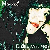 Play & Download Brule avec moi by Muriel | Napster