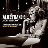 Play & Download Shoot Him Down (The Parov Stelar Versions) by Alice Francis | Napster