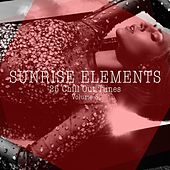 Play & Download Sunrise Elements - 25 Chill Out Tunes, Vol. 3 by Various Artists | Napster