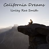 Play & Download California Dreams by Linley Rae Smith | Napster