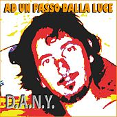 Play & Download Ad un passo dalla luce by Dany | Napster