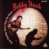Play & Download One Monkey Don't Stop No Show by Bobby Rush | Napster
