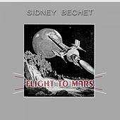 Flight To Mars von Sidney Bechet