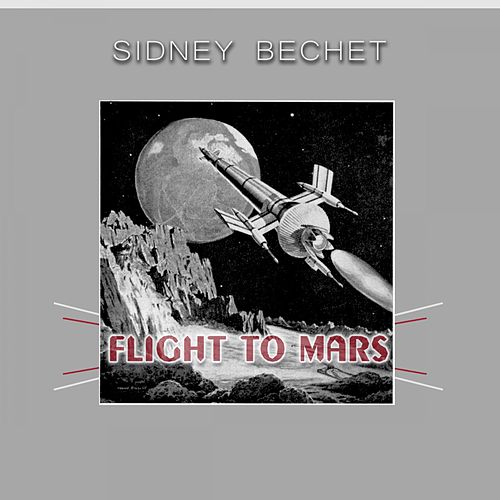 Flight To Mars by Sidney Bechet