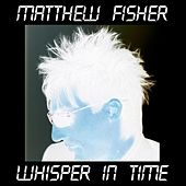 Play & Download Whisper in Time (64 Beats) by Matthew Fisher | Napster