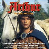 Play & Download Arthur of the Britons (Original Soundtrack Recording) by Paul Lewis | Napster