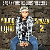 Play & Download Spozed 2 by Young Lyric | Napster