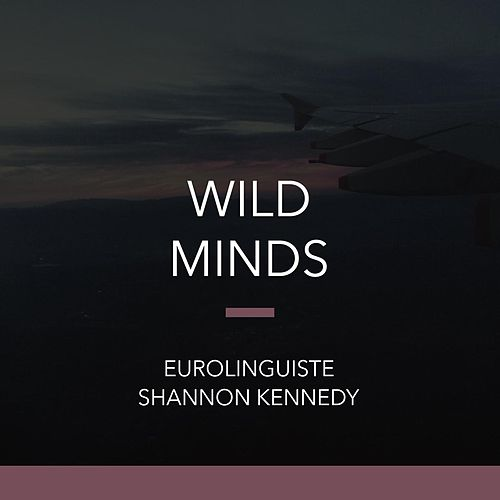 Play & Download Wild Minds by Shannon Kennedy | Napster
