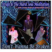 Play & Download Don't Wanna Be Broken (feat. Jrome Andre & Deborahlyn Cole) by Strafe | Napster