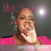 Muzic Is Life by Tonya Boyd-Cannon