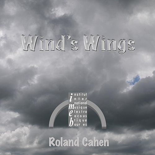 Play & Download Roland Cahen: Wind's Wings by Roland Cahen | Napster