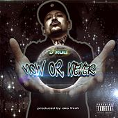 Play & Download Now or Never by J-Rod | Napster