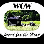 Play & Download Bread for the head by WOW | Napster