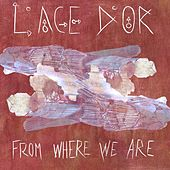 From Where We Are by L'age d'or