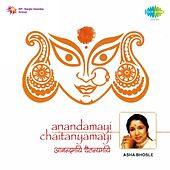 Play & Download Anandamayi Chaitanyamayi by Asha Bhosle | Napster