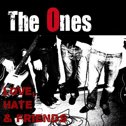Play & Download Love, Hate and Friends by The Ones | Napster