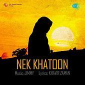 Play & Download Nek Khatoon (Original Motion Picture Soundtrack) by Various Artists | Napster