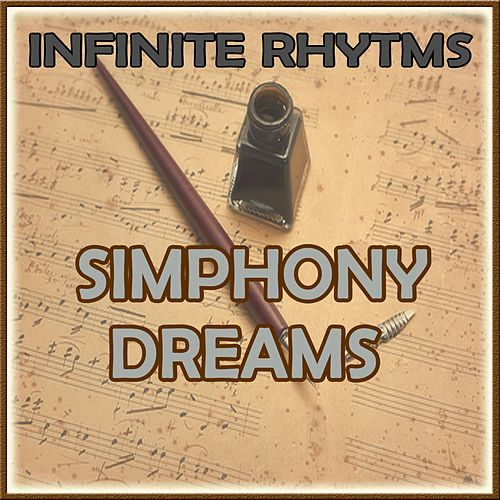 Play & Download Infinite Rhythms, Simphony Dreams by Orquesta Lírica Bellaterra | Napster