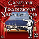 Play & Download Canzoni della Tradizione Napoletana, Vol. 22 by Various Artists | Napster