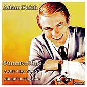 Play & Download Adam Faith (Summertime, a Girl Like You, Singin' in the Rain) by Adam Faith | Napster