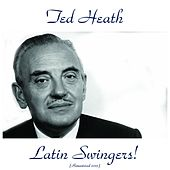 Play & Download Latin Swingers! (Remastered 2015) by Ted Heath | Napster
