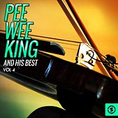Play & Download Pee Wee King and His Best, Vol. 4 by Pee Wee King | Napster