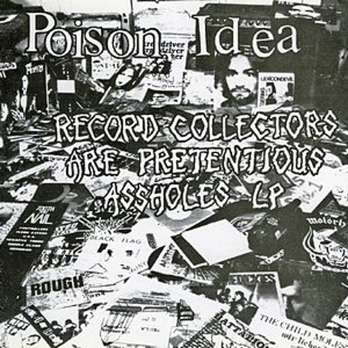 Play & Download Record Collectors Are Pretentious... by Poison Idea | Napster