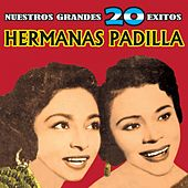 Play & Download Nuestros Grandes 20 Exitos by Las Hermanas Padilla | Napster