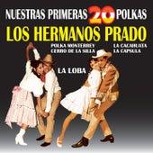 Play & Download Nuestras Primeras 20 Polkas by Los Hermanos Prado   Napster