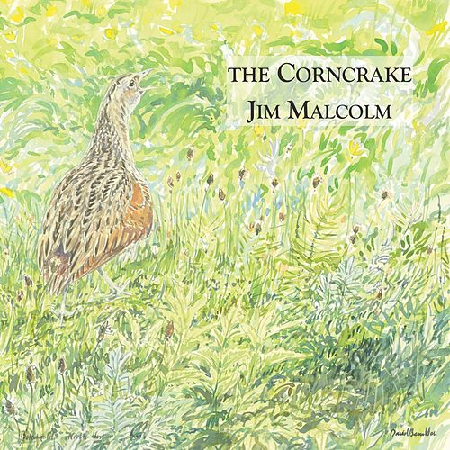 Play & Download The Corncrake by Jim Malcolm | Napster