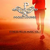 Play & Download Fitness Relax Music, Vol. 1 by Various Artists | Napster