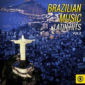 Brazilian Music, Latin Hits Vol. 2 by Various Artists