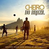 Play & Download Cheiro Do Brazil: Greatest Bossa Nova Moods of All Times by Various Artists | Napster