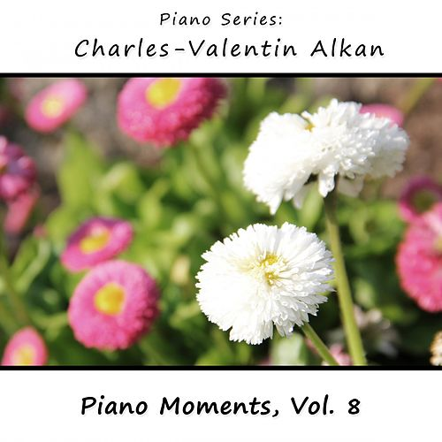 Charles-Valentin Alkan: Piano Moments, Vol. 8 by James Wright Webber