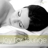 Play & Download Joy for Lounge by Various Artists | Napster