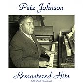 Play & Download Remastered Hits (Remastered 2015) by Pete Johnson | Napster