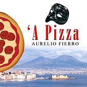 Play & Download 'A pizza by Aurelio Fierro | Napster