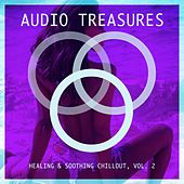 Audio Treasures - Healing & Soothing Chillout, Vol. 2 by Various Artists