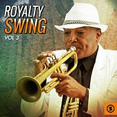 Royalty Swing, Vol. 3 von Various Artists