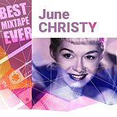 Play & Download Best Mixtape Ever: June Christy by June Christy | Napster