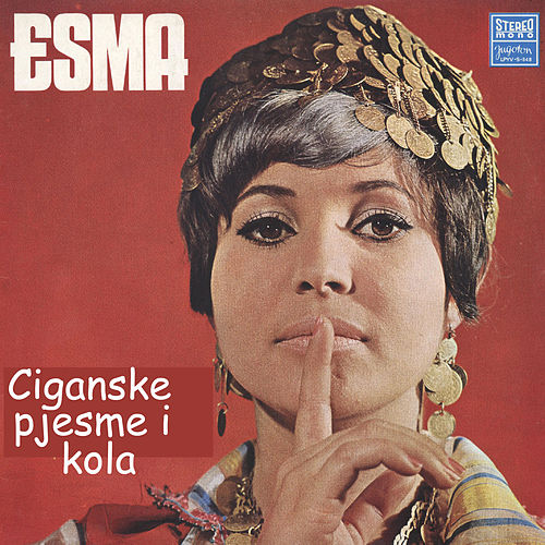 Ciganske pjesme i kola by Esma Redzepova