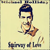 Play & Download Stairway of Love by Michael Holliday | Napster