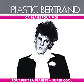 Play & Download Ca Plane Pour Moi by Plastic Bertrand | Napster