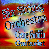 Play & Download Six String Orchestra by Craig Smith | Napster