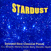 Play & Download Stardust: Selected Slow Classical Pieces by Various Artists | Napster