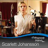 Play & Download Scarlett Johansson: Rhapsody Originals by Scarlett Johansson | Napster