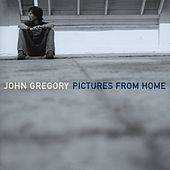 Pictures From Home by John Gregory