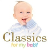 Classics For My Baby by Various Artists