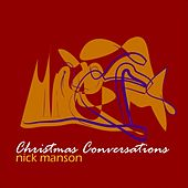 Christmas Conversations by Nick Manson