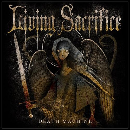 Play & Download Death Machine by Living Sacrifice | Napster